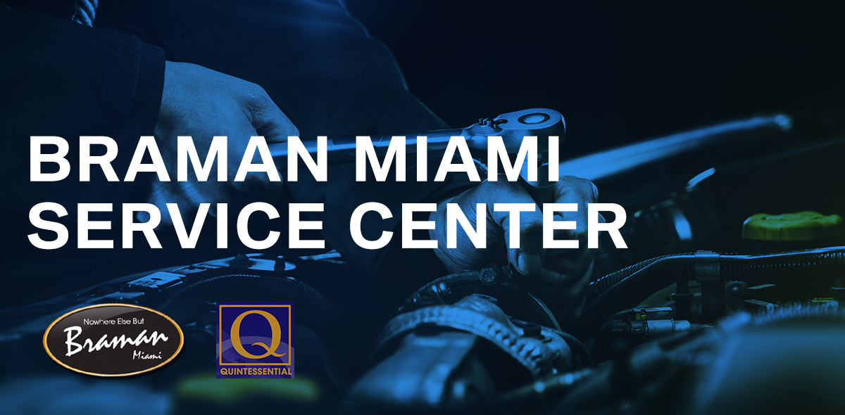 WHY CHOOSE BRAMAN MIAMI SERVICE CENTER