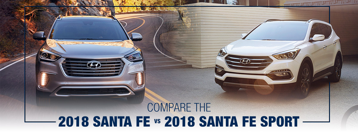 Compare The2018 Santa Fe vs 2018 Santa Fe Sport