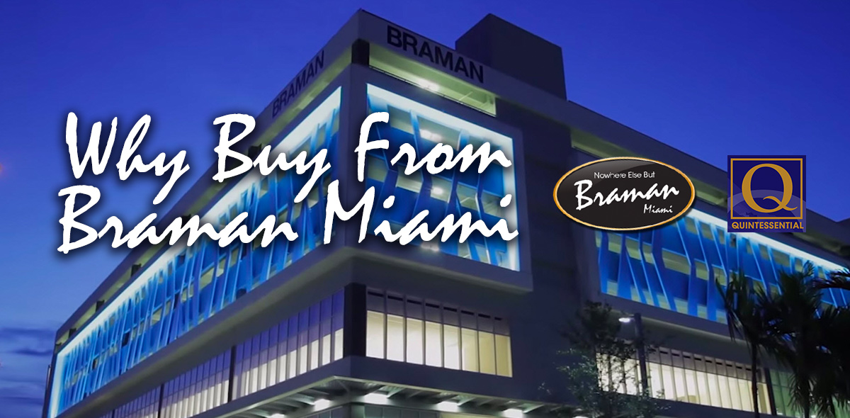 Why Buy From Braman Motors & Braman Quintessential