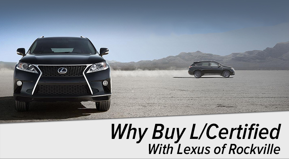 why buy lcertified with lexus of rockville