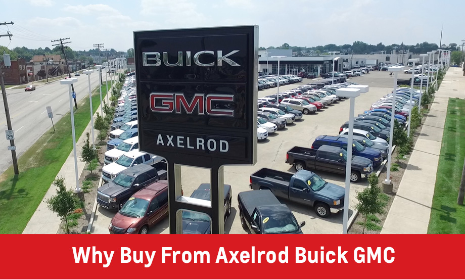 Why Shop At Axelrod Buick GMC Near Maple Heights